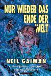 Nur wieder das Ende der Welt – Gaiman, P. Craig Russell, T. Nixey, M. Hollingsworth