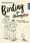 Birding für Ahnungslose  - Véro Mischitz – VÖ September