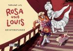 Rosa und Louis 1: Geisterstunde – Ferdinand Lutz - ab 6 Jahre