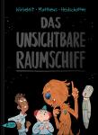 Das Unsichtbare Raumschiff – Patrick Wirbeleit, Andrew Matthews & Uwe Heidschötter – 6+ Jahre