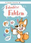 Fabulöse Fakten – Daniela Schreiter – ab 10 Jahre – Achtung VORBESTELLUNG