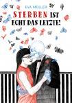 Sterben ist echt das Letzte – von Eva Müller