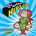 Die Abenteuer von Autistic-Hero-Girl - von Daniela Schreiter - mit Signatur von Fuchskind