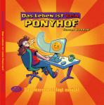 Das Leben ist kein Ponyhof Band 4 – Das Internet schlägt zurück!  – Hardcover – Sarah Burrini
