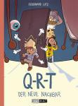 Q-R-T: Der neue Nachbar - Ferdinand Lutz - ab 6 Jahre