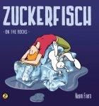 Zuckerfisch #7 on the rocks - signiert von Naomi Fearn