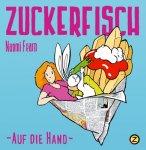 Zuckerfisch #5 - auf die Hand - signiert von Naomi Fearn