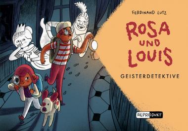 Rosa und Louis 2: Geisterdetektive – Ferdinand Lutz - ab 6 Jahre
