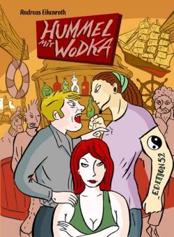 Hummel mit Wodka - Andreas Eikenroth