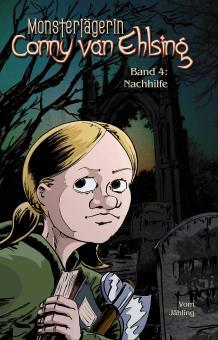 Monsterjägerin Conny Van Ehlsing, Band 4: Nachhilfe
