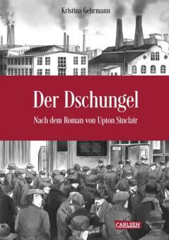 Der Dschungel: Nach dem Roman von Upton Sinclair - HC – Kristina Gehrmann