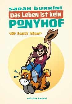 Das Leben ist kein Ponyhof - The Early Years - Softcover