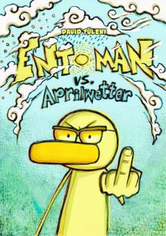 Entoman vs Aprilwetter