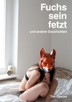 Fuchs sein fetzt - und andere Geschichten von doppeltim