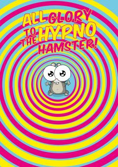 All Glory to the Hypno Hamster - A3 Poster
