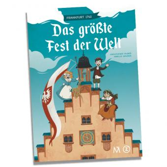 Das größte Fest der Welt – Frankfurt 1742 - Kindercomic von Tauber (T) und Wagner (Z)