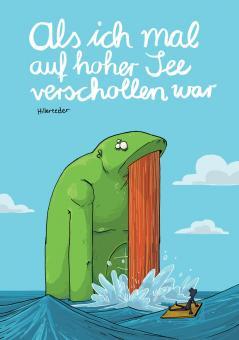 Als ich mal auf hoher See verschollen war - Hillerkiller - ICOM-Preis 2015 bester Independent-Comic! - ab 10 Jahre