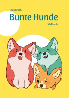 Bunte Hunde - Ines Korth – Malbuch