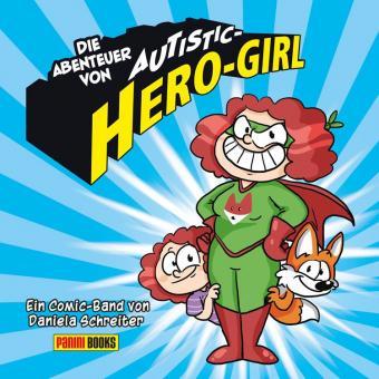 Die Abenteuer von Autistic Hero-Girl - von Daniela Schreiter - ab 10 Jahre