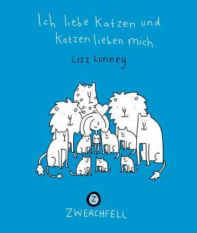 Ich liebe Katzen und Katzen lieben mich - Lizz Lunney