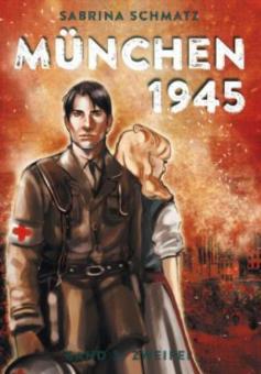 München 1945 Band 3 - Zweifel – von Sabrina Schmatz