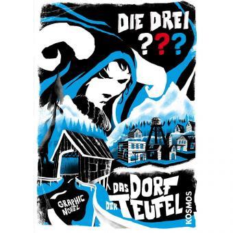 Die ??? und das Dorf der Teufel - Beckmann, Menger, Tauber - ab 10 Jahre – MAX-UND-MORITZ-PREIS 2018 Bester Comic für Kinder