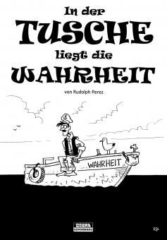 In der Tusche liegt die Wahrheit - Rudolph Perez – ZEBRA-Sonderband 25