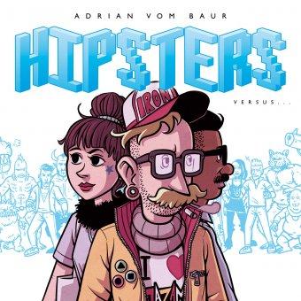 HIPSTERS versus... - von Adrian vom Baur; signierte Ausgabe