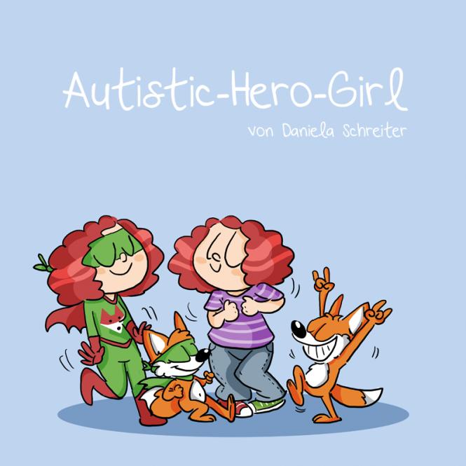 Vorbestellung: Die Abenteuer von Autistic Hero-Girl - von Daniela Schreiter - ab 10 Jahre - signiert von Fuchskind