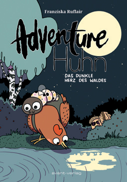 Adventure Huhn 2 – Das dunkle Herz des Waldes – Franziska Ruflair