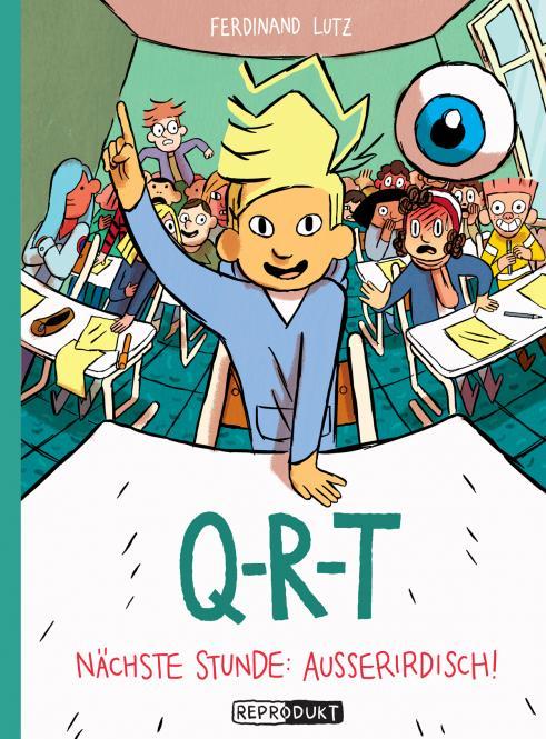 Q-R-T: Band 3 - Nächste Stunde Außerirdisch - Ferdinand Lutz - ab 6 Jahre