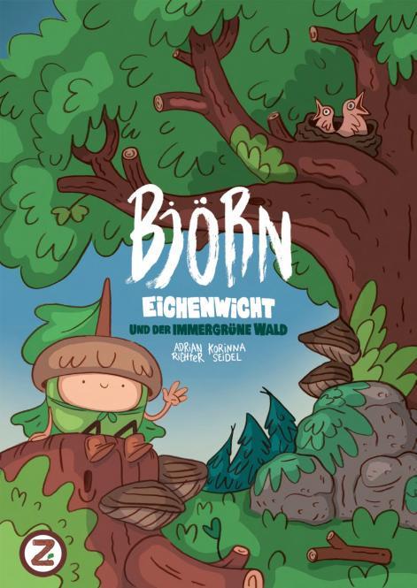 Björn Eichenwicht und der immergrüne Wald – Korinna Seidel und Adrian Richter
