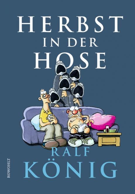 Herbst in der Hose – Ralf König – HC - signierte Ausgabe! Auslieferung ab 12.12.