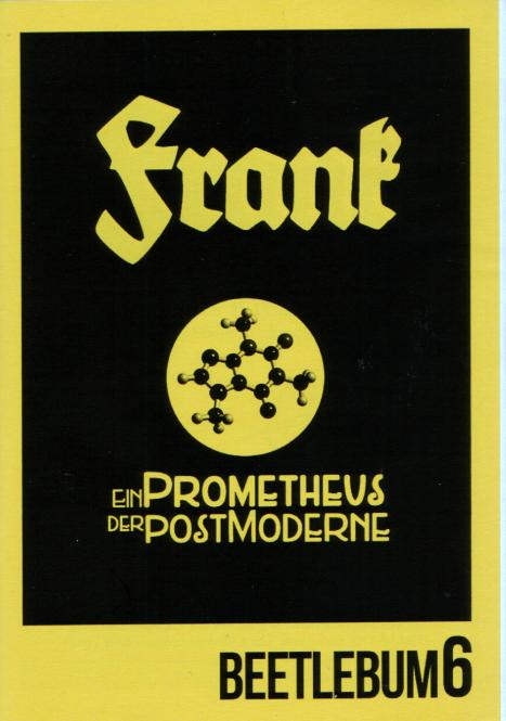 Beetlebum #6 - Frank - Ein PROMETHEUS der Postmoderne
