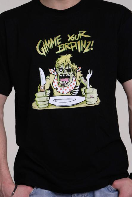 Gimme Your Brainz T-Shirt