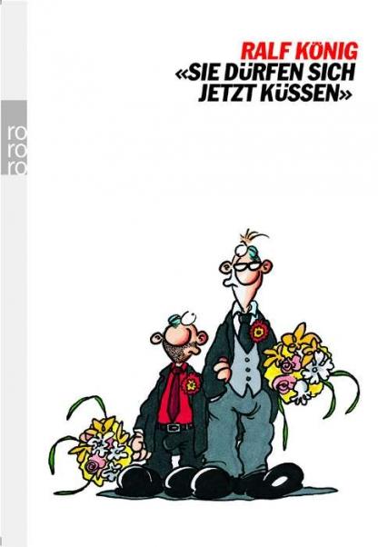 Sie dürfen sich jetzt küssen – Ralf König, TB
