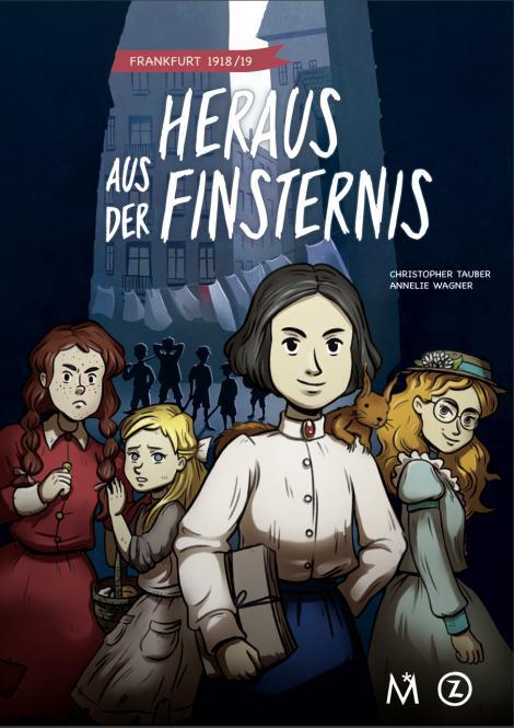 Heraus aus der Finsternis – Frankfurt 1918 - KinderComic von Tauber (T) und Wagner (Z)