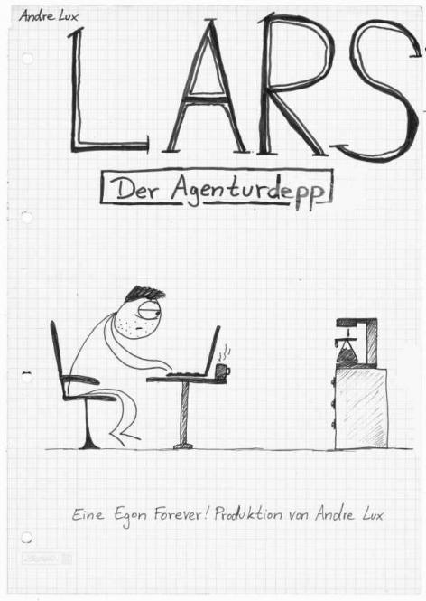 Lars – Der Agenturdepp – André Lux – – ab 10.12.
