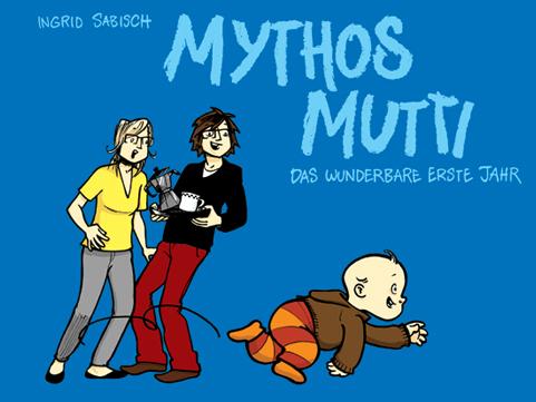 Mythos Mutti - Ingrid Sabisch