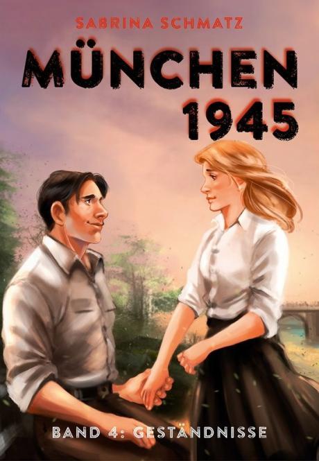 München 1945 Band 5 - Kriegskinder – von Sabrina Schmatz